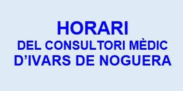 HORARI CONSULTORI MÈDIC DEL 11 AL 15 DE MAIG 2020 IVARS DE NOGUERA