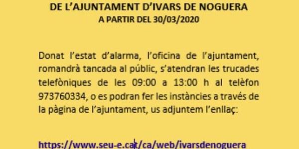 HORARI DE L'OFICINA DE L'AJUNTAMENT D'IVARS DE NOGUERA a partir del 30/03/2020